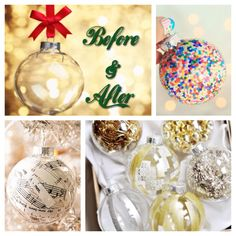 Cute DIY project for the holidays take a clear ornament ball and fill it with what ever you want to make it personal examples:  red and green sprinkles Pine needles Garland  Glitter Music notes Cotton balls  Ect the list goes on