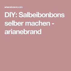 DIY: Salbeibonbons selber machen - arianebrand