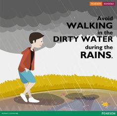 Dirty rainwater is a breeding ground for viral and bacterial infections which may cause waterborne diseases. Teach your children to avoid stepping into puddles and if their feet get wet, make sure you get them washed properly.
