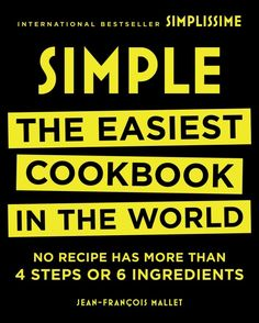 A cookbook filled with recipes that all have less than four steps and less than six ingredients. | 21 Awesome Products From Amazon To Put On Your Wish List