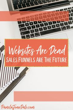 Websites alone don't generate leads or sales- they are only one part of a digital marketing strategy. You need a sales funnel to lead your customer down a path until they arrive at the desired outcome. Click to find more about why every business needs a sales funnel! #pamelajoandale #digitalmarketingstrategy #salesfunnels