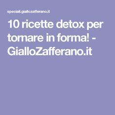 10 ricette detox per tornare in forma! - GialloZafferano.it