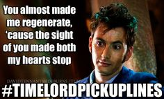 Love the Doctor Who pick up lines ;)