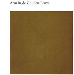 Arm in de Gouden Eeuw Exhibition Catalog, Amsterdams Historisch Museum, 1965
