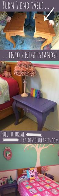 Laptops to Lullabies: Turn one end table into two DIY nightstands.    For the girls rooms