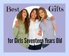Best Gifts And Toys For 17 Year Old Girls