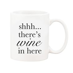 Wine in Here Coffee Mug - shhh...there's wine in here mug packaged in a gift box.