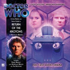 VIII (8), Return of the Krotons: Starring Colin Baker as the Doctor and India Fisher as Charley with Nicholas Briggs as the Krotons