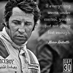 If everything seems under control youre just not going...
