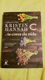 Coisas de Janice: Minhas impressões – As cores da vida – Kristin Han...