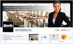 Staffing and Facebook: Davis Staffing uses their timeline to appeal to potential candidates; they do a great job of posting jobs to help candidates land a job!