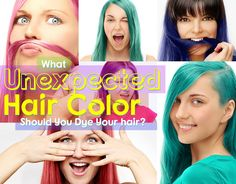 What Unexpected Color Should You Dye Your Hair? - Quiz - Zimbio I got green! It would actually look good on me and I'm planning on re-deying my hair again this summer....
