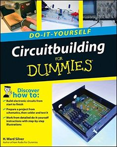 Circuitbuilding Do-It-Yourself For Dummies - DO-IT-YOURSELFHere's the fun and easy way to start building circuits for your projectsHave you ever wanted to build your own electronic device? Put together a thermostat or an in-line fuse, or repair a mic Electronic Engineering, Electrical Engineering, Diy Electronics, Electronics Projects, Diy Tech, Tech Hacks, Do It Yourself Wedding, Electrical Projects, Electronic Books