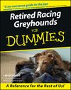 Retired Racing Greyhounds For Dummiesby Lee Livingood:Book Information - For Dummies