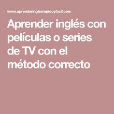 Aprender inglés con películas o series de TV con el método correcto