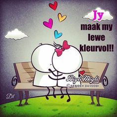 Jy maak my lewe kleurvol! Love Always, Love You, Wisdom Quotes, Qoutes, Afrikaans Quotes, Strong Quotes, Love Quotes For Him, Emoticon, Love And Marriage