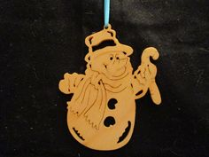 snowman ornament,  you can visit my page @ etsy. Enter DavesSawdustFactory. Thank you