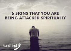Here are 6 clear signs that you are under spiritual attack. Feelings of Condemnation Many people go through times of depression or feelings of low self-esteem
