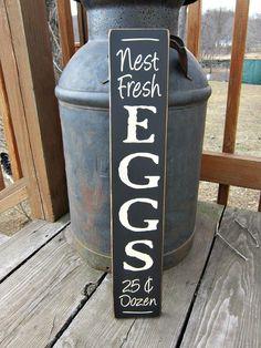 Primitive Wood Sign Nest Fresh Eggs. $15.00, via Etsy.