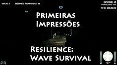 Resilience: Wave Survival - Primeiras Impressões