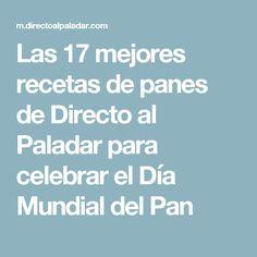 Las 17 mejores recetas de panes de Directo al Paladar para celebrar el Día Mundial del Pan Pan Rapido, Recipes, Food, Tortillas, Bread Recipes, Deserts, Meals, Breads, Dinner Rolls