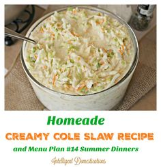 3 Ingredient Homemade Creamy Cole Slaw Recipe and Menu Plan Summer Dinners Creamy Cole Slaw Recipe, Creamy Coleslaw, Coleslaw Dressing, Dressing Recipe, Frugal Meals, Easy Meals, Homemade Coleslaw, Coleslaw Recipes, Homemade Sauce