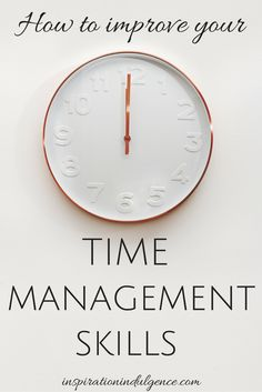 Time management is an important skill to have in today's fast paced, busy society. How to Improve Your Time Management Skills   Inspiration Indulgence #timemanagement #productivitytips