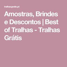 Amostras, Brindes e Descontos | Best of Tralhas - Tralhas Grátis