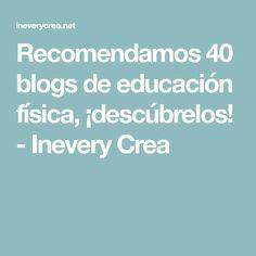 Recomendamos 40 blogs de educación física, ¡descúbrelos! - Inevery Crea