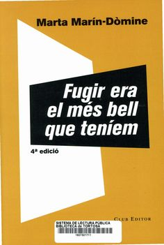 Marín-Dòmine, Marta. Fugir era el més bell que teníem. Barcelona : Club Editor, 2019 Barcelona, Novels, Cards Against Humanity, Club, Barcelona Spain, Romance Novels