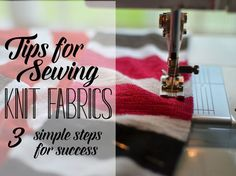 Tips for Sewing Knit Fabrics - 3 Simple Steps for Success! — SewCanShe | Free Daily Sewing Tutorials