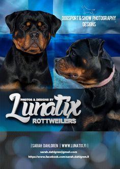 Photos & Designs by Lunatix Rottweilers   Sarah Dahlgren Finland sarah.dahlgren@gmail.com www.lunatix.fi  www.facebook.com/sarah.dahlgren.9