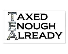 $3.00 -- Nothing raises the blood pressure of left-thinking, confused folks like a well-crafted bumper sticker. Each high quality, vinyl bumper sticker is waterproof and self-adhesive.   #mittromney #election #2012 #republican (http://www.themittromneystore.com/taxed-enough-already-sticker/)