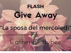 "My pages à la page: Flash Give Away: ""La sposa del mercoledì"" di Cathe..."