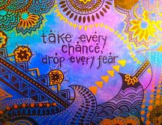 life, quotes, drop, wisdom, thought, inspir, taking chances, live, fear