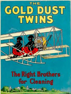 1910 ad. I doubt this was officially approved by the Wright brothers. | 20 Of The Most Racist VintageAds