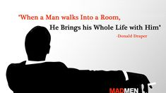 quote:Cant believe I havent seen these around When a man walks into a room... Mad Men