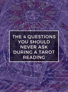 The 4 Questions You Should Never Ask During A Tarot Reading | Tarot Readings | Psychic Guide | Spirituality | Self Improvement