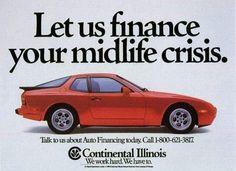 """Porsche 944 turbo """"Let us finance your midlife crisis"""" auto financing by Continental Illinois Porsche 968, Porsche Cars, Old Sports Cars, Sport Cars, Vintage Advertisements, Vintage Ads, Car Brochure, Vintage Porsche, Car Finance"""