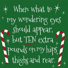 """Package of 20 paper cocktail napkins for Christmas entertaining. Reads: """"When what to my wondering eyes should appear, but TEN extra pounds on my hips, thighs and rear."""" Green background and candy cane decorations. Cocktail napkins are approx."""