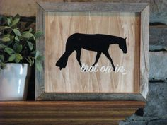 Trot on In Horse Sign by LouLou & BonBon - check out more on   Horse Sign | Horse Lover Gift | Equestrian Sign | Horse Gifts | Equine Sign | Hunter Under Saddle