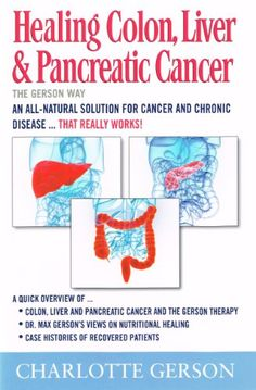 Healing Colon, Liver & Pancreatic Cancer (Gerson, C. Chakra, Heal Liver, Gerson Therapy, Colon Cleanse Diet, Natural Cancer Cures, Natural Remedies, Meditation, Colon Health, Cancer Fighting Foods