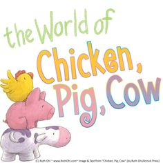 """More """"Chicken, Pig, Cow"""" (Annick Press) can be found at www.RuthOhi.com."""