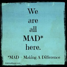 MAD = Making a Difference