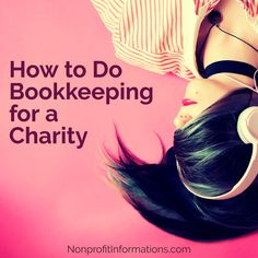 How to Do Bookkeeping  for a  Charity / NonprofitInformations.com