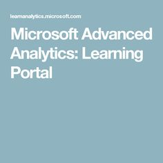 Microsoft Advanced Analytics: Learning Portal