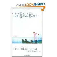 38e3d69ed42260 The Blue Bistro  A Novel  Elin Hilderbrand  9780312628260  Amazon.com  Books