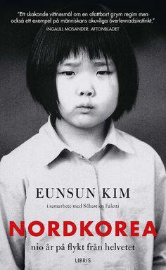 Omslagsbild, Nordkorea - nio år på flykt från helvetet (pocket), Eunsun Kim och Sébastien Faletti