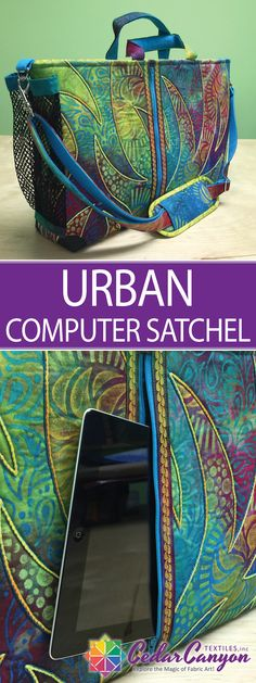 The Urban Computer Satchel is a tech-friendly tote for quilters on the go – and a wonderful way to show off hand-painted and hand-stitched fabric.