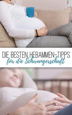 Die allerbesten Hebammen-Tipps für die Schwangerschaft. #Hebamme #Schwangerschaft